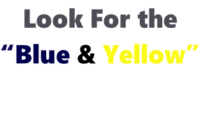 "Look For the  ""Blue & Yellow"""